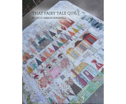 That Fairy Tale Quilt by Lucy Carson Kingwell