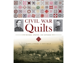 Civil War Quilts by Pamela Weeks and Don Beld